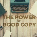 The Power of Good Copy