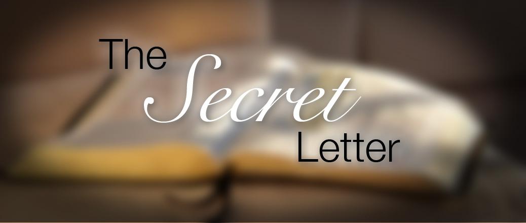 The Secret Letter…